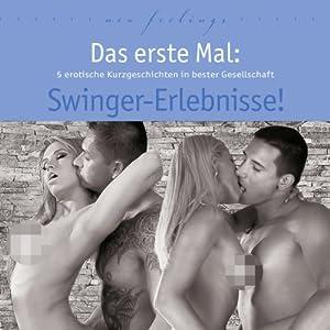 Das erste Mal: Swinger-Erlebnisse! Hörbuch