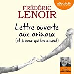 Lettre ouverte aux animaux (et à ceux qui les aiment) | Frédéric Lenoir