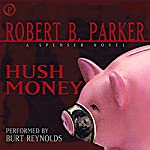 Hush Money: Spenser Series, Book 26 | Robert B. Parker