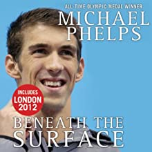 Beneath the Surface: My Story (       UNABRIDGED) by Michael Phelps, Brian Cazeneuve Narrated by Marc Cashman