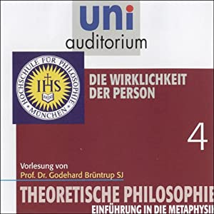 Die Wirklichkeit der Person (Theoretische Philosophie 4) Hörbuch