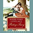 Betsy-Tacy (       UNABRIDGED) by Maud Hart Lovelace Narrated by Sutton Foster
