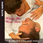When We Were Two: A Collection of Five Erotic Stories | Miranda Forbes