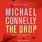 The Drop: Harry Bosch, Book 17 (       ABRIDGED) by Michael Connelly Narrated by Len Cariou