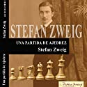 Una partida de Ajedrez [A Game of Chess] (       UNABRIDGED) by Stefan Zweig Narrated by Víctor Prieto