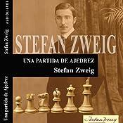Una partida de Ajedrez [A Game of Chess] | [Stefan Zweig]
