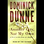Another City, Not My Own: A Novel in the Form of a Memoir | [Dominick Dunne]
