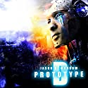 Prototype D Audiobook by Jason D. Morrow Narrated by James Foster