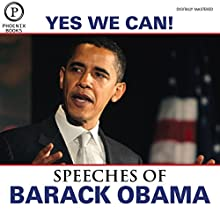 Yes We Can: The Speeches of Barack Obama: Expanded Edition Discours Auteur(s) : Barack Obama Narrateur(s) : Barack Obama