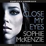 Close My Eyes | Sophie McKenzie