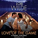 Love of the Game: A Stardust, Texas Novel Audiobook by Lori Wilde Narrated by C. J. Critt