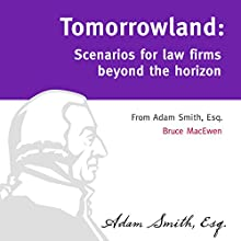 Tomorrowland: Scenarios for Law Firms Beyond the Horizon Audiobook by Bruce MacEwen Narrated by Matt Haynes