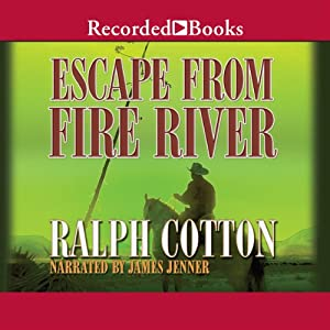 Escape from Fire River | [Ralph Cotton]