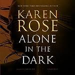 Alone in the Dark: The Cincinnati Series, Book 2 | Karen Rose