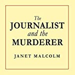 The Journalist and the Murderer | Janet Malcolm