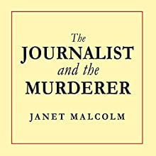 The Journalist and the Murderer (       UNABRIDGED) by Janet Malcolm Narrated by Marguerite Gavin