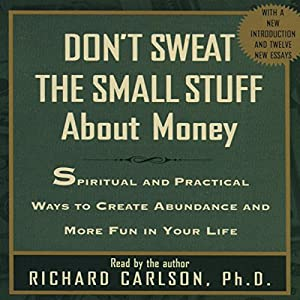 Don't Sweat the Small Stuff About Money Audiobook