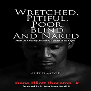 Wretched, Pitiful, Poor, Blind and Naked Audiobook