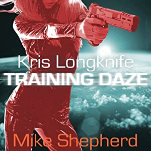 Training Daze: A Kris Longknife Novella | [Mike Shepherd]