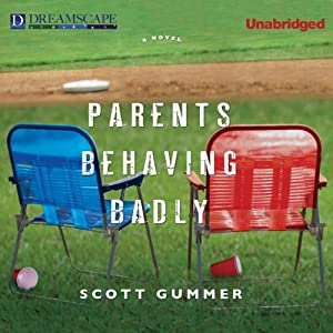 Parents Behaving Badly | [Scott Gummer]