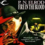 Fire in the Blood: Vampire Files, Book 5 (       UNABRIDGED) by P. N. Elrod Narrated by Johnny Heller