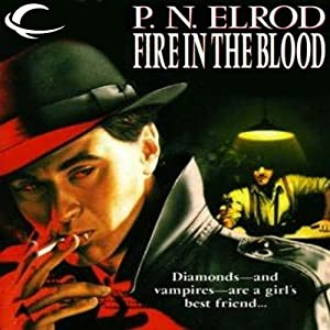 Fire in the Blood: Vampire Files, Book 5 | [P. N. Elrod]