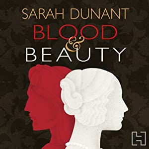 Blood & Beauty | [Sarah Dunant]
