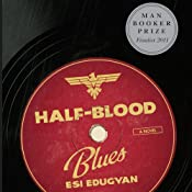 Half-Blood Blues: A Novel | [Esi Edugyan]