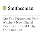 Are You Descended From Witches? New Digital Document Could Help You Find Out | Jason Daley