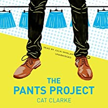 The Pants Project Audiobook by Cat Clarke Narrated by Julia Whelan