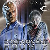 Containment Room 7 | [Bryan Hall]