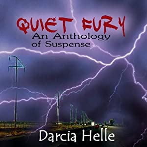 Quiet Fury: An Anthology of Suspense | [Darcia Helle]