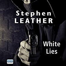 White Lies Audiobook by Stephen Leather Narrated by Paul Thornley