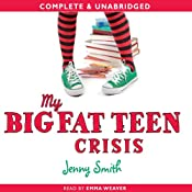My Big Fat Teen Crisis | [Jenny Smith]