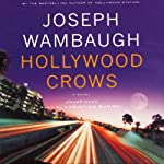 Hollywood Crows: A Novel (       UNABRIDGED) by Joseph Wambaugh Narrated by Christian Rummel
