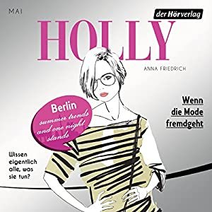 Wenn die Mode fremdgeht. Mai (Holly 4) Hörbuch