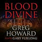 Blood Divine   Greg Howard