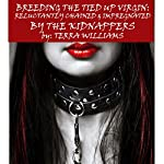 Breeding the Tied Up Virgin: Reluctantly Chained & Impregnated By the Kidnappers | Terra Williams