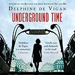 Underground Time | Delphine de Vigan,Goerge Miller (translator)