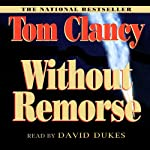 Without Remorse (       ABRIDGED) by Tom Clancy Narrated by David Dukes