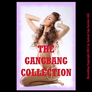 The Gangbang Collection Audiobook