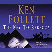 The Key to Rebecca Audiobook by Ken Follett Narrated by Tim Pigott-Smith