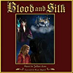Blood and Silk | Jeffrey L. Love