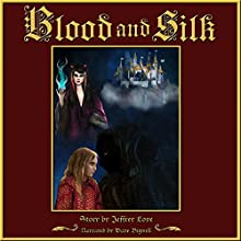 Blood and Silk (       UNABRIDGED) by Jeffrey L. Love Narrated by Dave Bignell