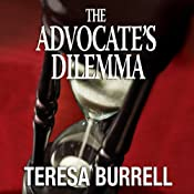 The Advocate's Dilemma: The Advocate Series, Book 4 | [Teresa Burrell]