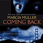 Coming Back (       UNABRIDGED) by Marcia Muller Narrated by Deanna Hurst