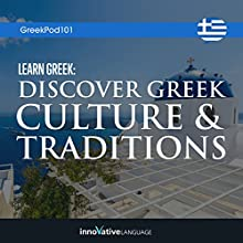 Learn Greek: Discover Greek Culture & Traditions Lecture Auteur(s) :  Innovative Language Learning LLC Narrateur(s) :  Innovative Language Learning LLC