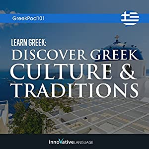 Learn Greek: Discover Greek Culture & Traditions Vortrag von  Innovative Language Learning LLC Gesprochen von:  Innovative Language Learning LLC