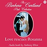 Love Rescues Rosanna | Barbara Cartland
