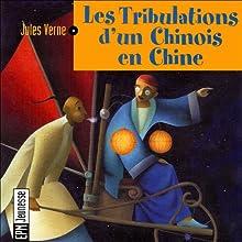 Les tribulations d'un chinois en Chine | Livre audio Auteur(s) : Jules Verne Narrateur(s) : Éric Legrand